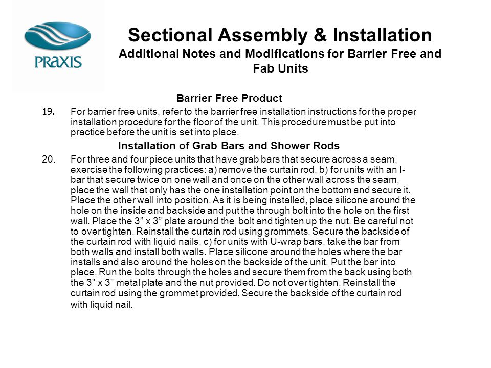 Sectional Assembly & Installation Additional Notes and Modifications for Barrier Free and Fab Units Barrier Free Product 19. For barrier free units, r