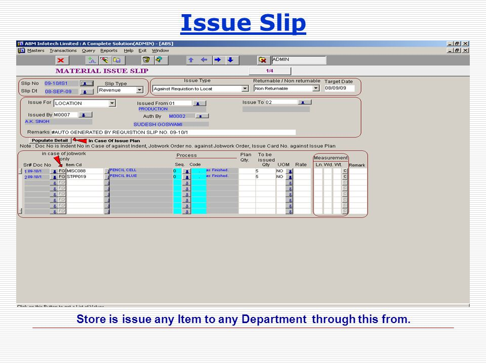 Issue Slip Store is issue any Item to any Department through this from.