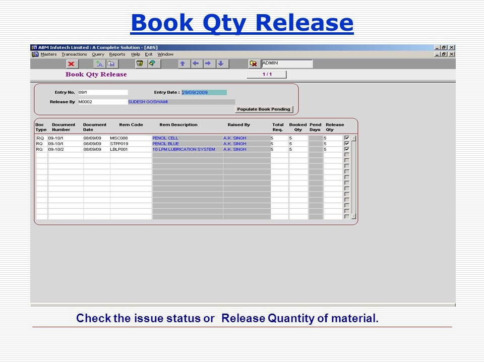 Book Qty Release Check the issue status or Release Quantity of material.