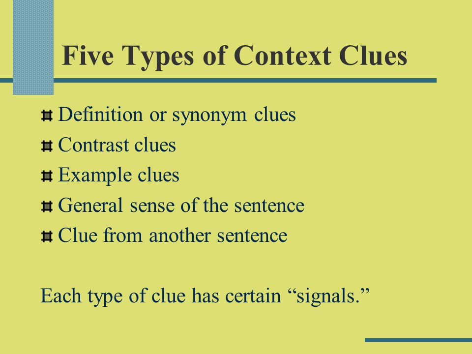 Definition or Synonym Clue The author defines the word or gives a synonym.