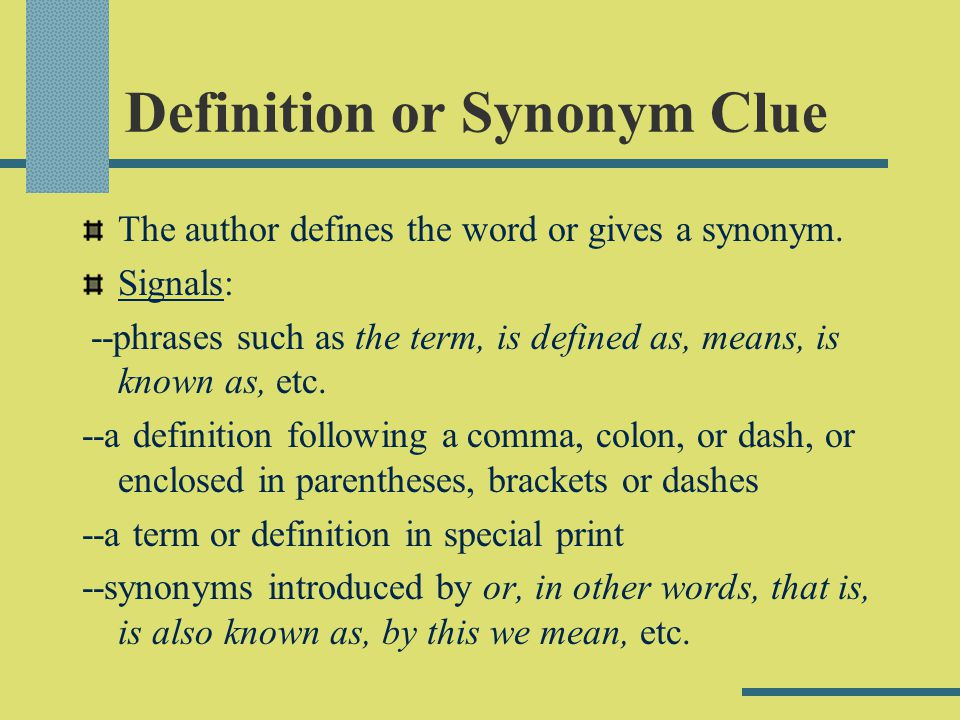 Contrast Clues The author includes a word or phrase that is the opposite of the word whose meaning you are trying to figure out.
