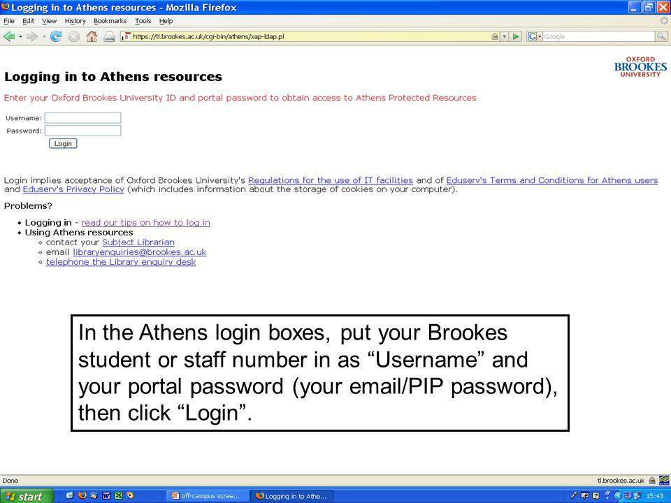 You should get confirmation that your Athens account has been recognised and you are logged in.