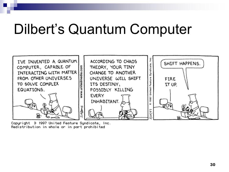 30 Dilberts Quantum Computer