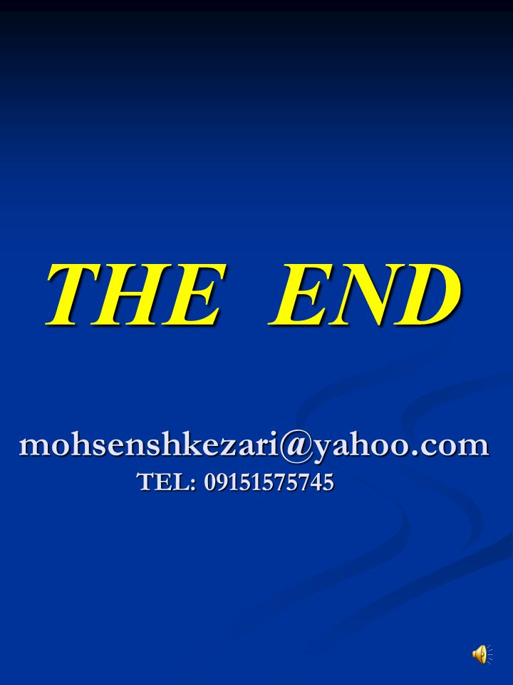 mohsenshkezari@yahoo.com TEL: 09151575745 THE END