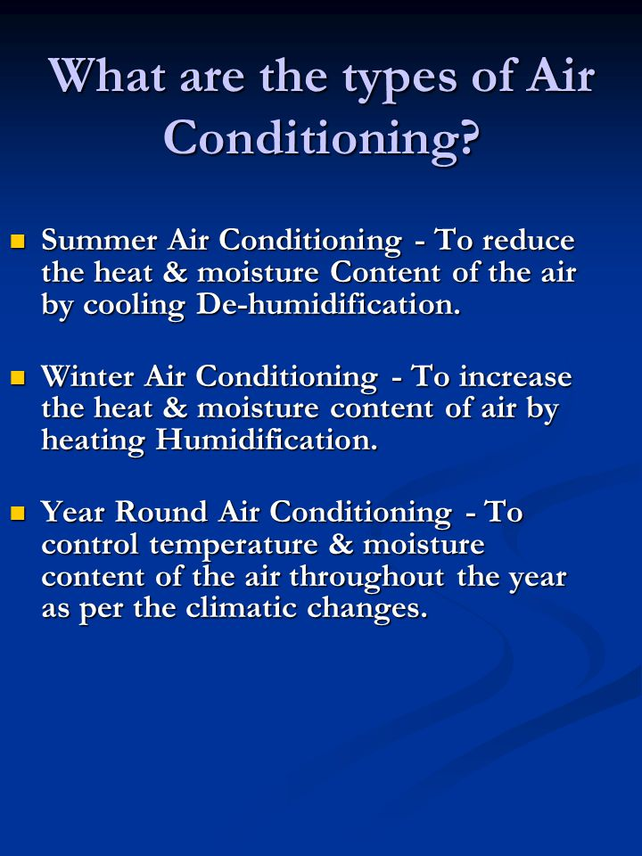 What are the types of Air Conditioning.