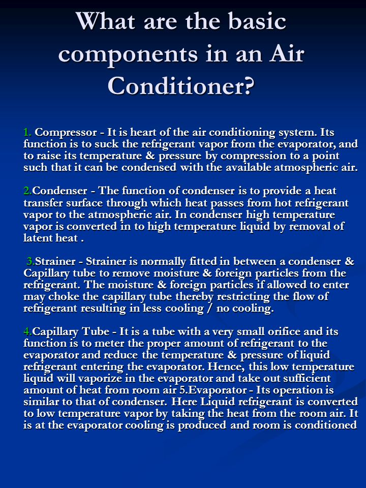 What are the basic components in an Air Conditioner.