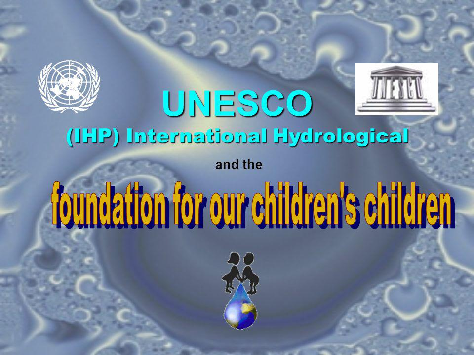 UNESCO (IHP) International Hydrological and the