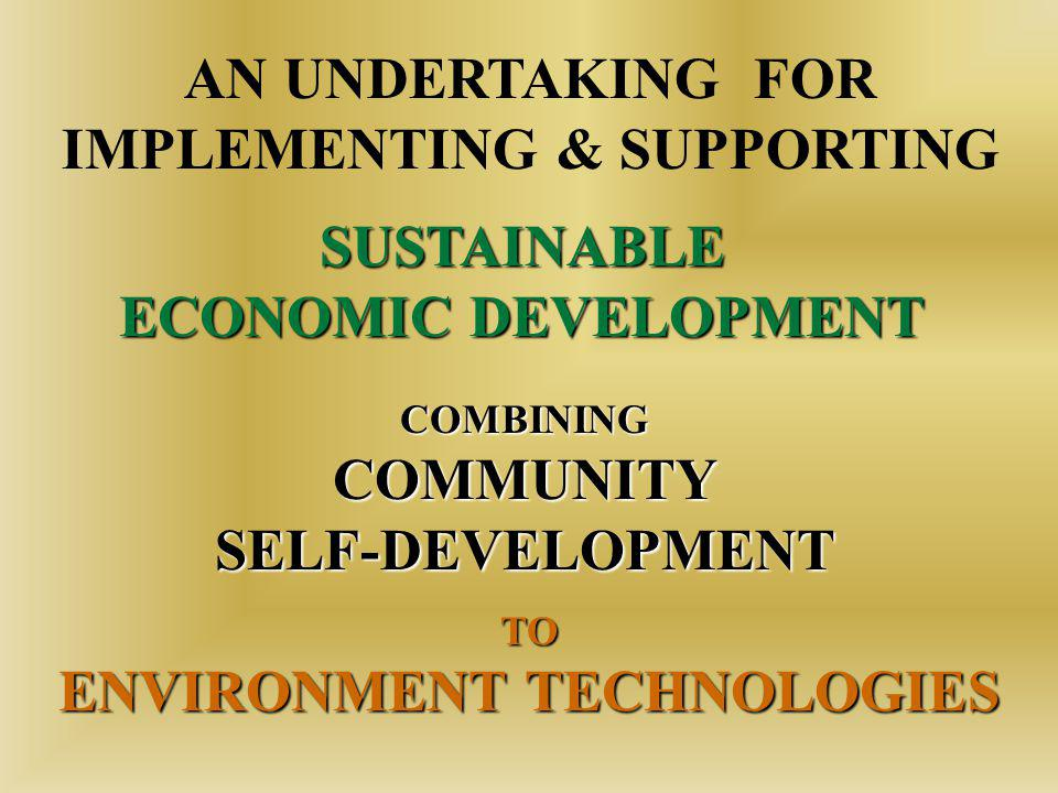 Dedicated to community and self improvement through SELF DEVELOPMENT BY AND FOR CITIZENS Dedicated to community and self improvement through SELF DEVELOPMENT BY AND FOR CITIZENS Grouping Under-privileged with entrepreneurs & governments GOs & NGOs globally and locally