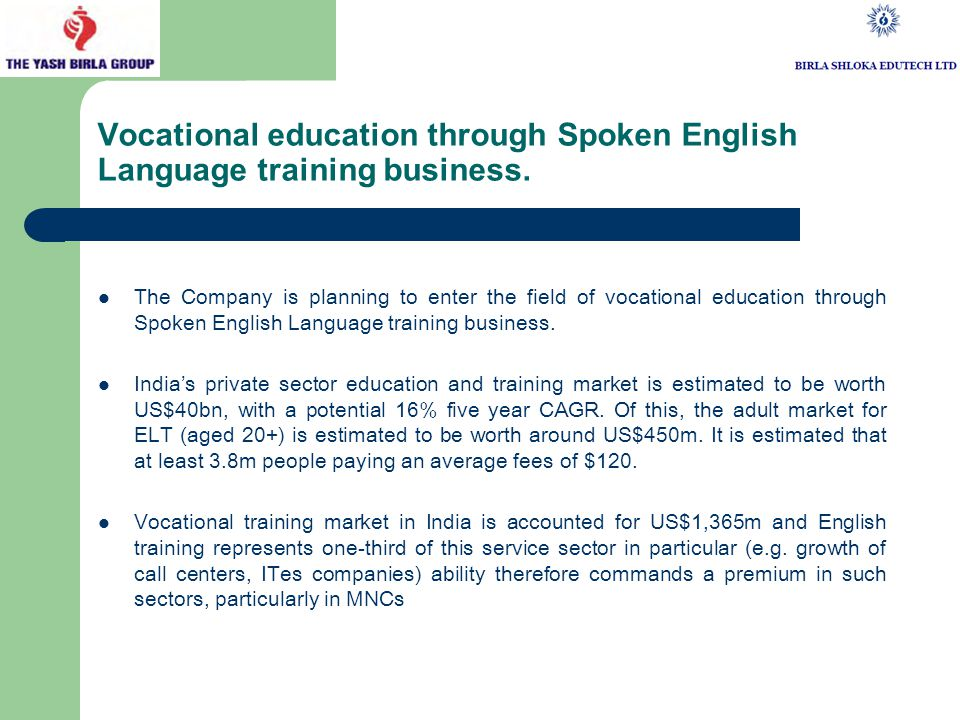 Vocational education through Spoken English Language training business.