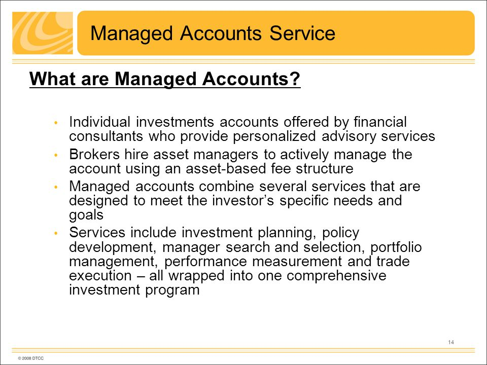 14 Managed Accounts Service What are Managed Accounts.