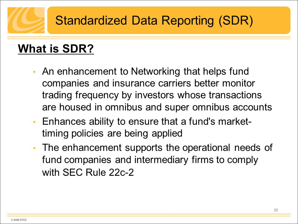 28 Standardized Data Reporting (SDR) What is SDR.