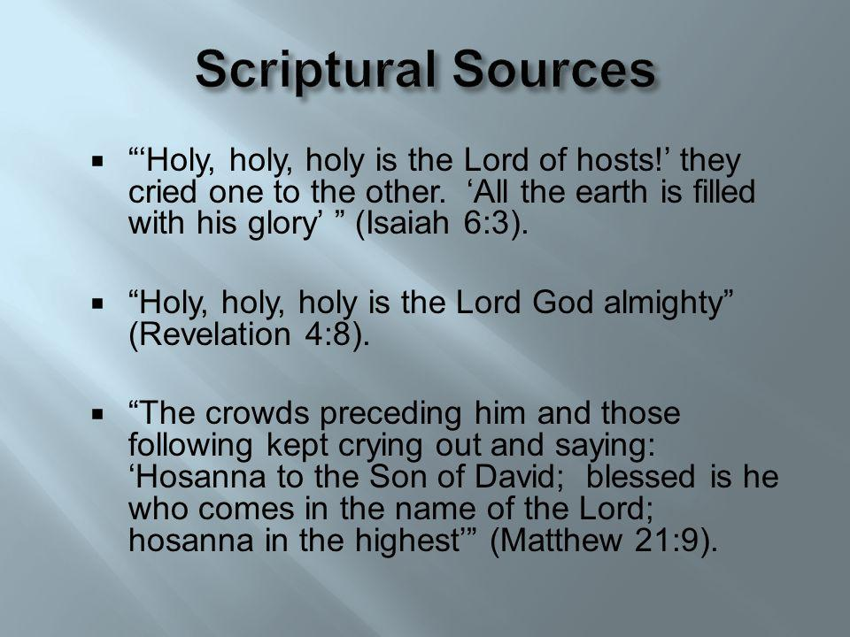 Holy, holy, holy is the Lord of hosts.they cried one to the other.
