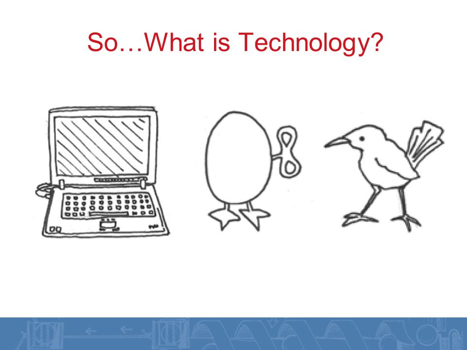 So…What is Technology