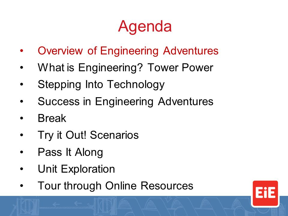 Agenda Overview of Engineering Adventures What is Engineering.