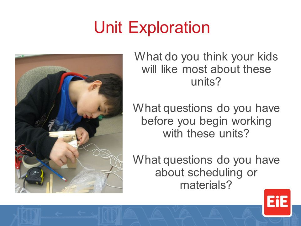 Unit Exploration What do you think your kids will like most about these units.