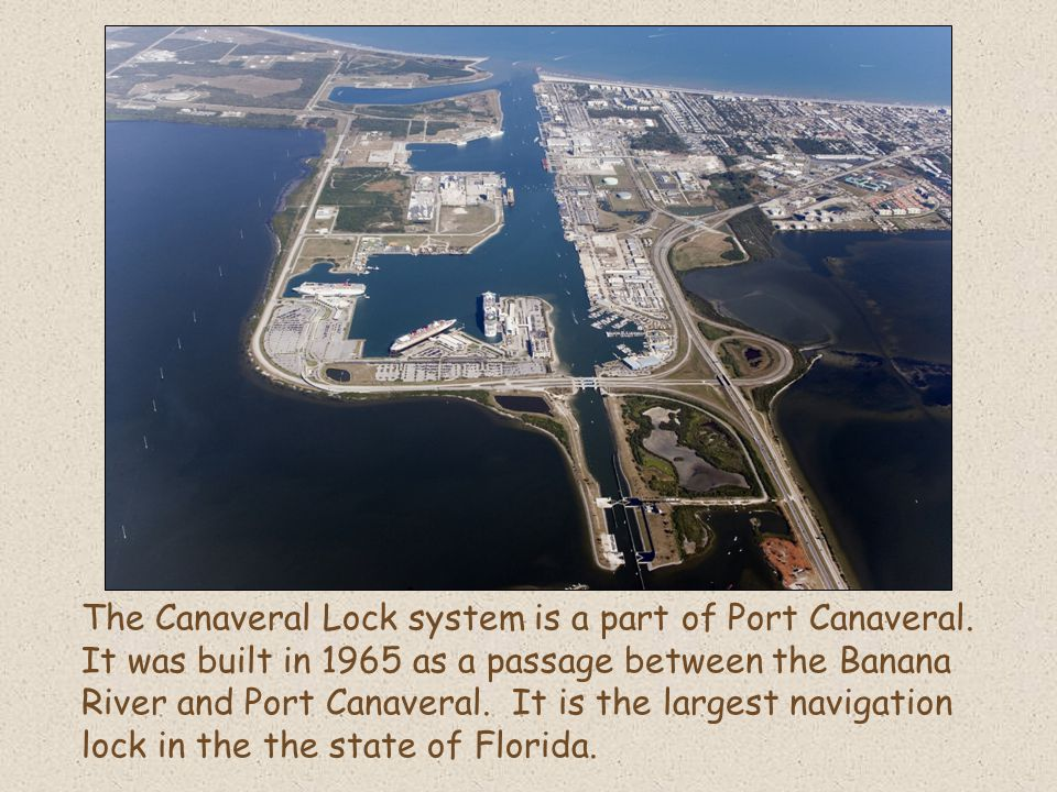 The Canaveral Lock system is a part of Port Canaveral.