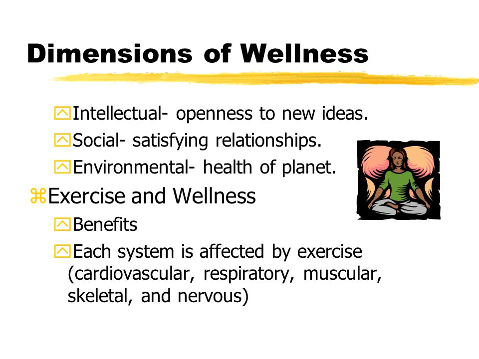 Dimensions of Wellness yIntellectual- openness to new ideas.
