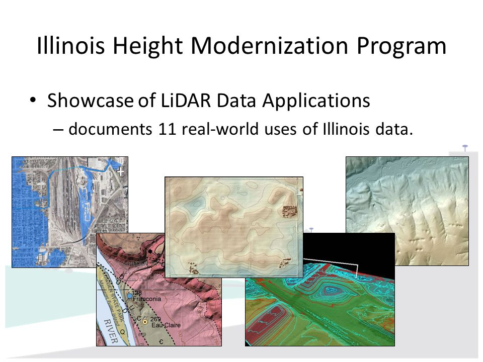 Illinois Height Modernization Program Showcase of LiDAR Data Applications – documents 11 real-world uses of Illinois data.