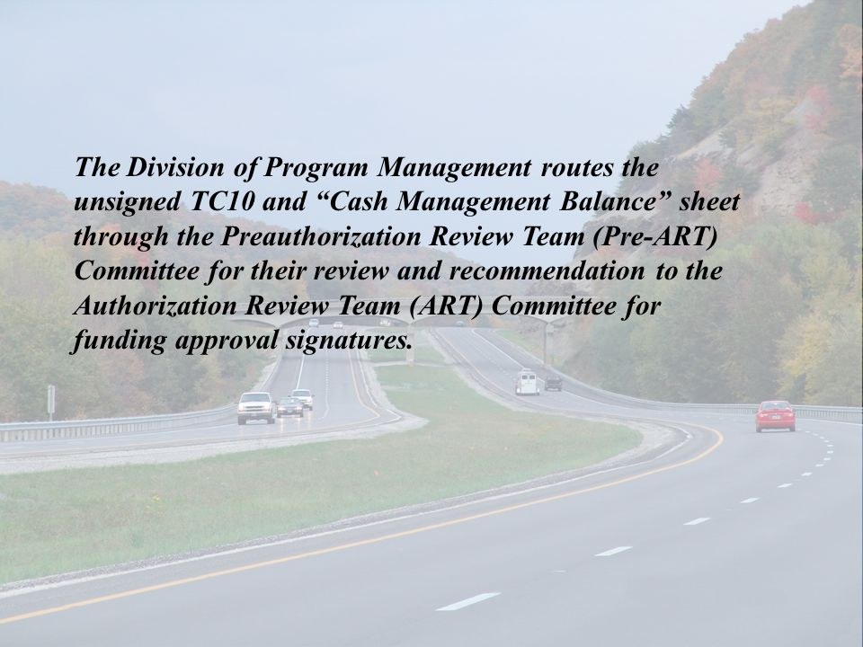 The Division of Program Management routes the unsigned TC10 and Cash Management Balance sheet through the Preauthorization Review Team (Pre-ART) Commi