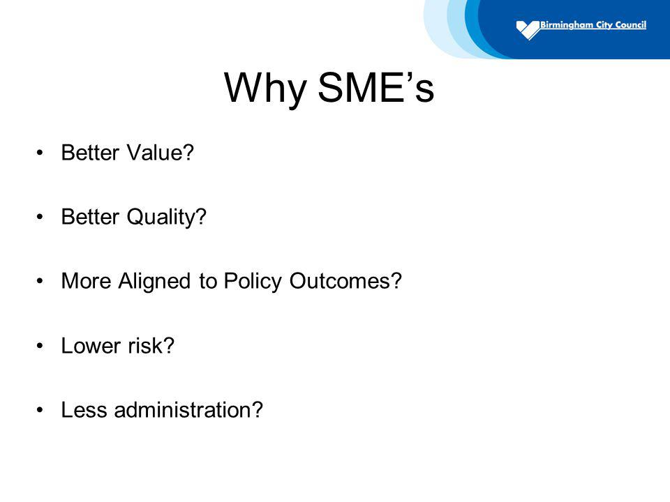 Why SMEs Better Value. Better Quality. More Aligned to Policy Outcomes.