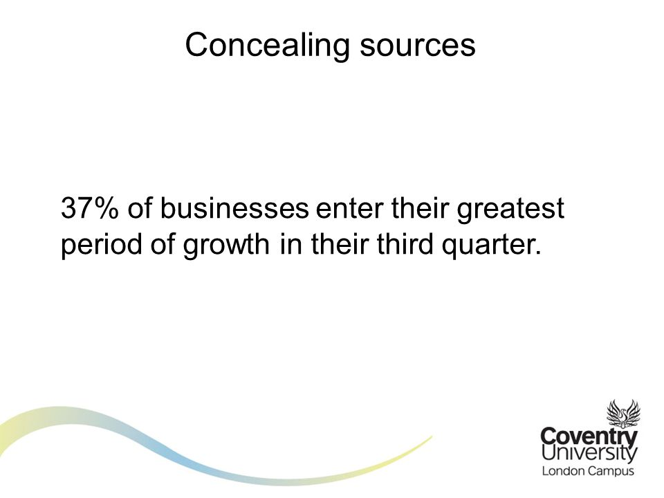 37% of businesses enter their greatest period of growth in their third quarter. Concealing sources