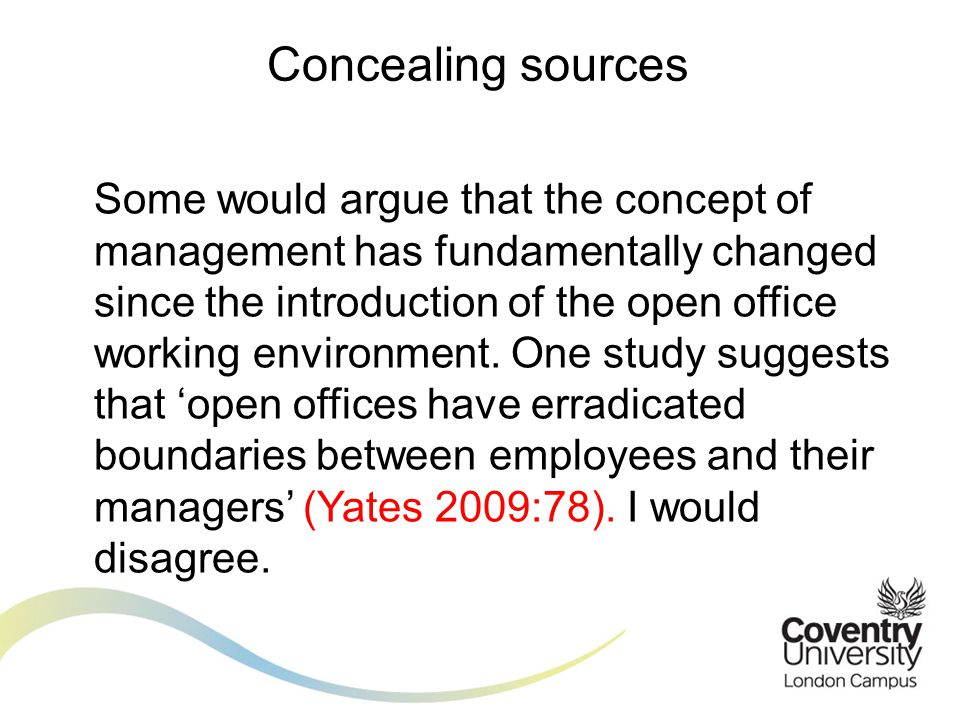 Some would argue that the concept of management has fundamentally changed since the introduction of the open office working environment.
