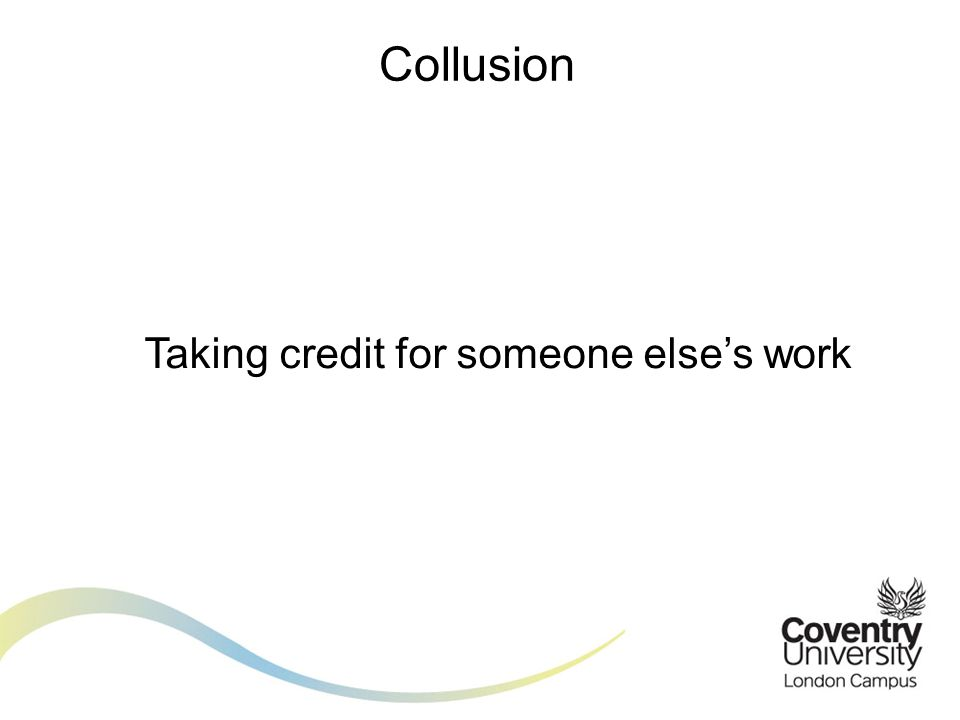 Collusion Taking credit for someone elses work