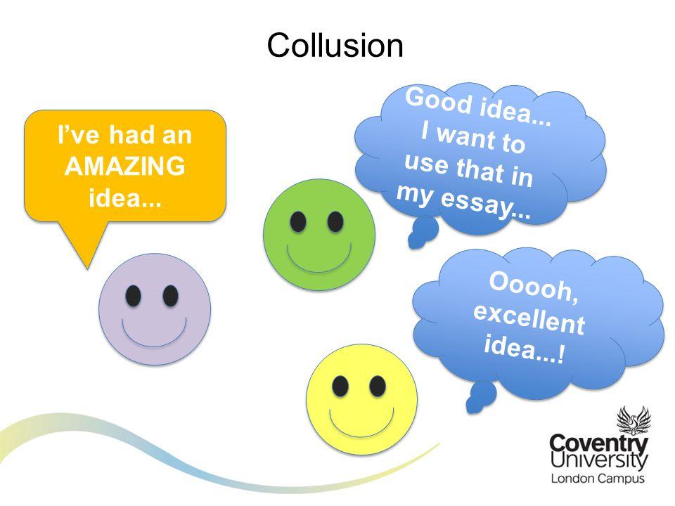 Collusion Ive had an AMAZING idea... Good idea...