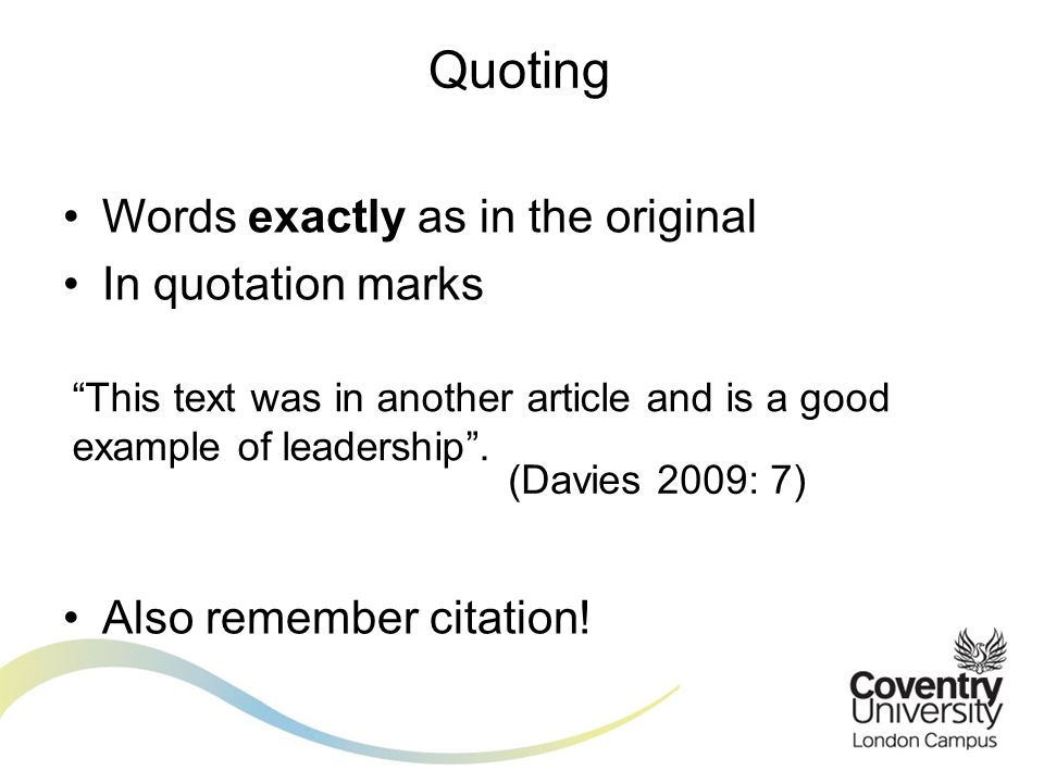 Words exactly as in the original In quotation marks Also remember citation.