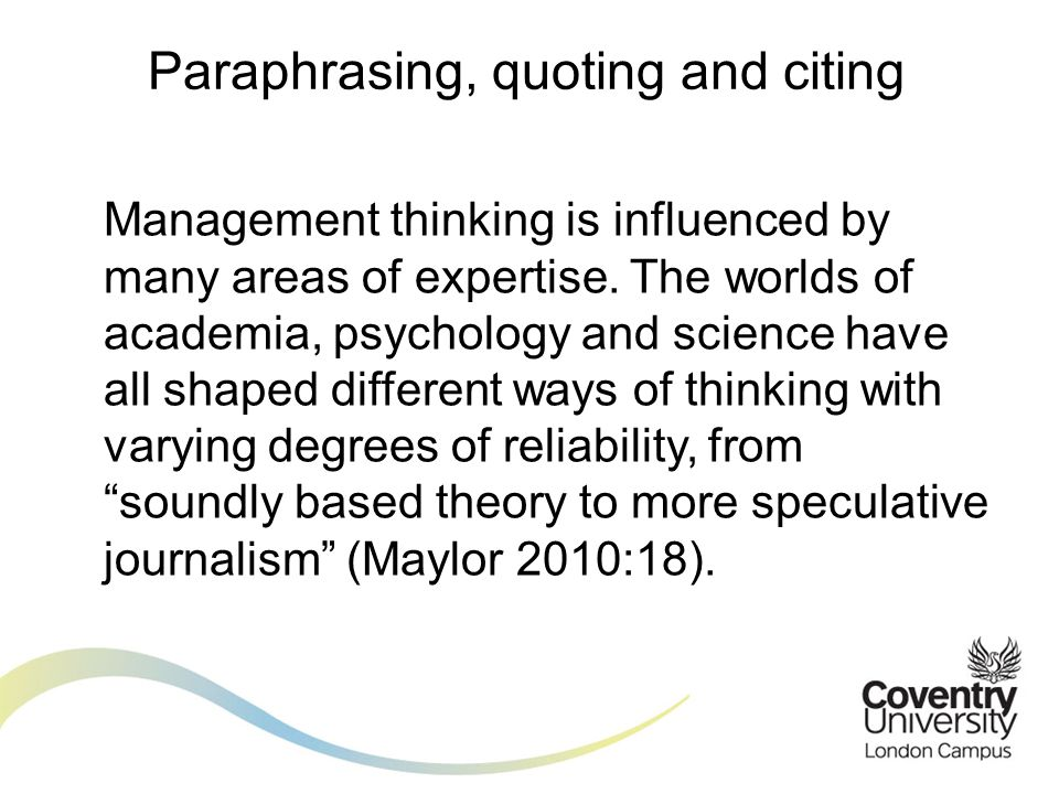 Management thinking is influenced by many areas of expertise.