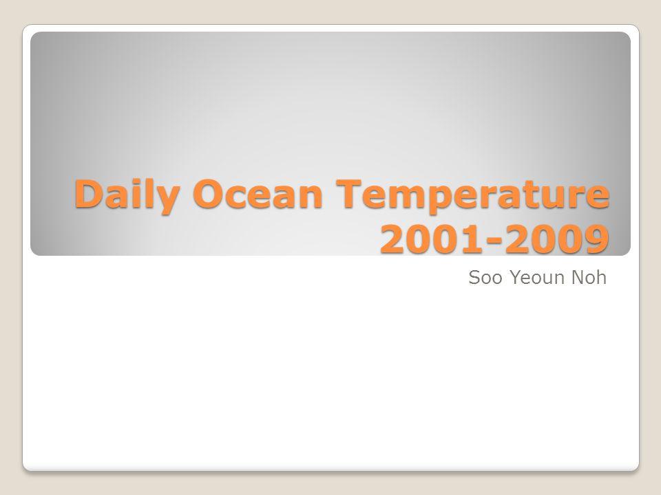 Daily Ocean Temperature 2001-2009 Soo Yeoun Noh