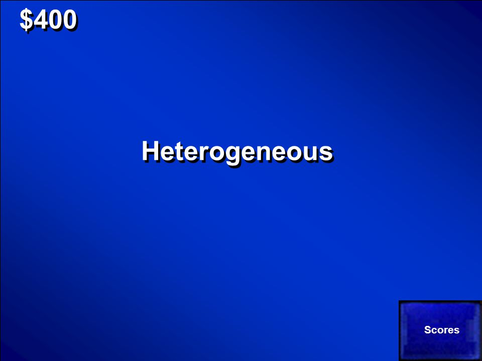 © Mark E. Damon - All Rights Reserved $400 Does the following represent a heterogeneous or homogeneous substance?