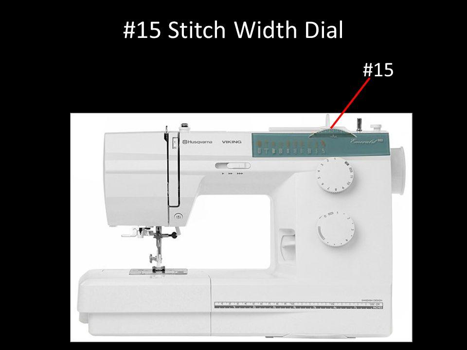 #15 Stitch Width Dial #15