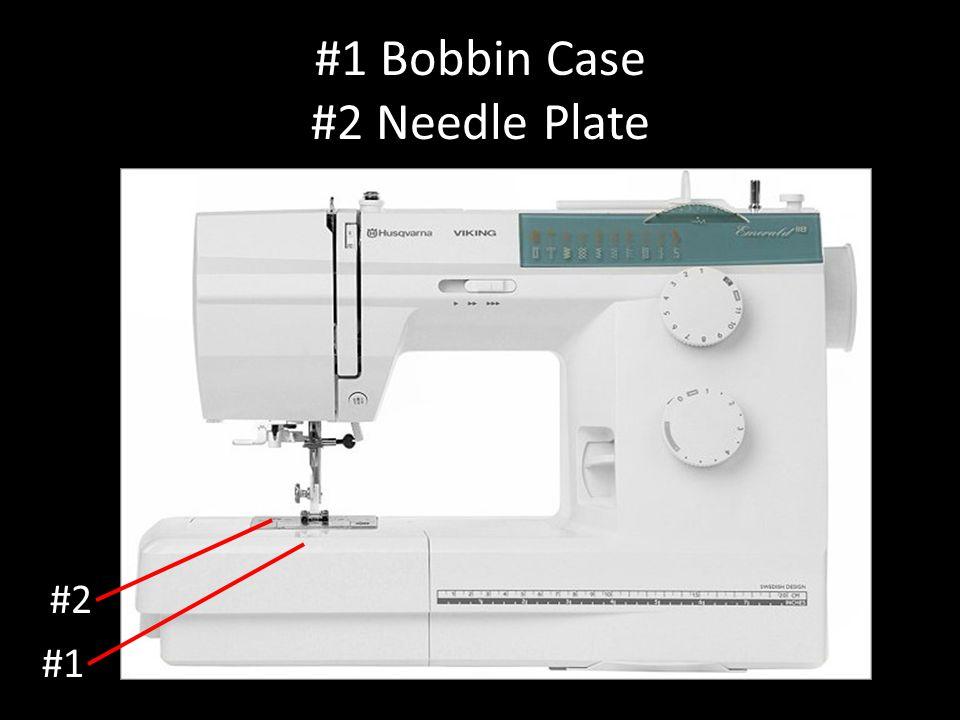 #1 Bobbin Case #2 Needle Plate #1 #2