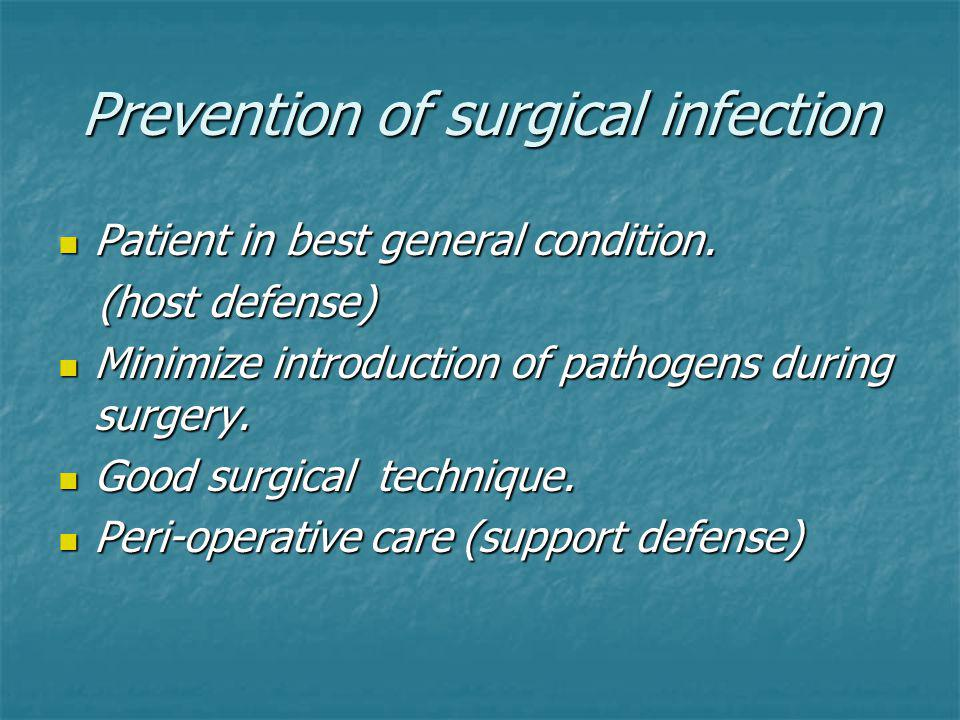 Prevention of surgical infection Patient in best general condition.
