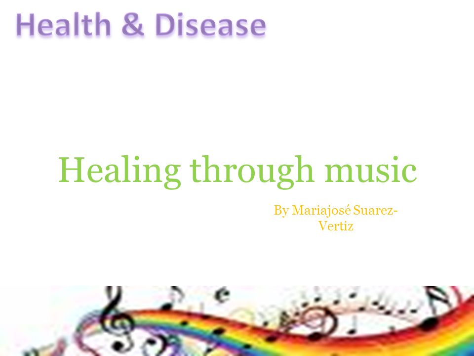 Healing through music By Mariajosé Suarez- Vertiz