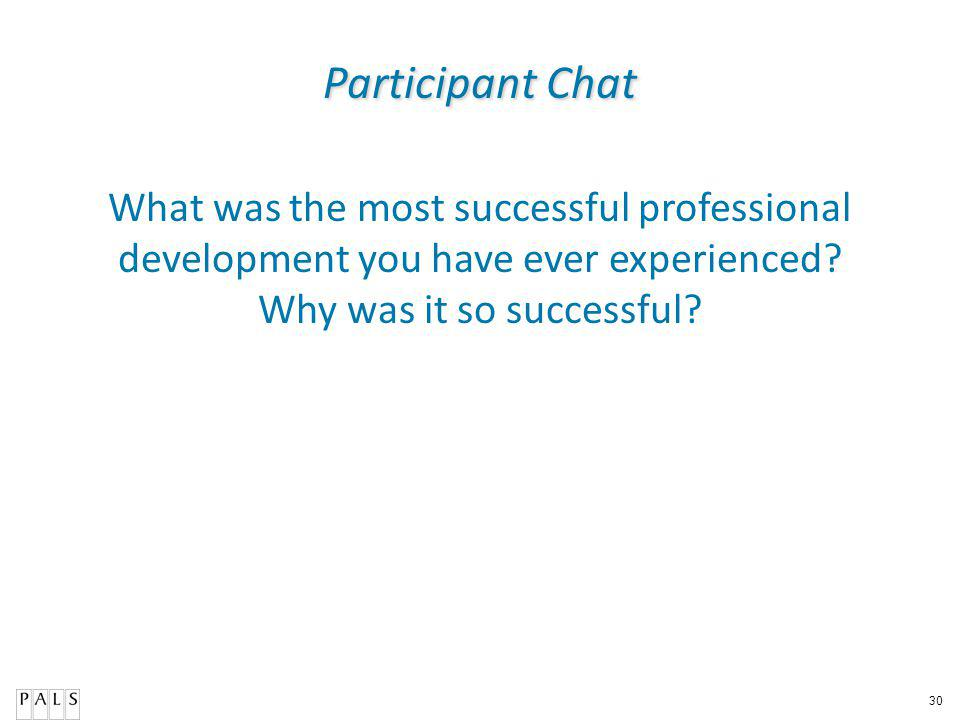 30 What was the most successful professional development you have ever experienced.