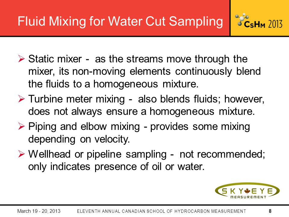 Processing Water Cut Sample & Verification of Analyzers Processing of sample - equally as important as the sampler set up; follow lab procedure as per Directive 17 Importance of proper training and lab equipment Verification of your water cut analyzer - when should you check and how often.