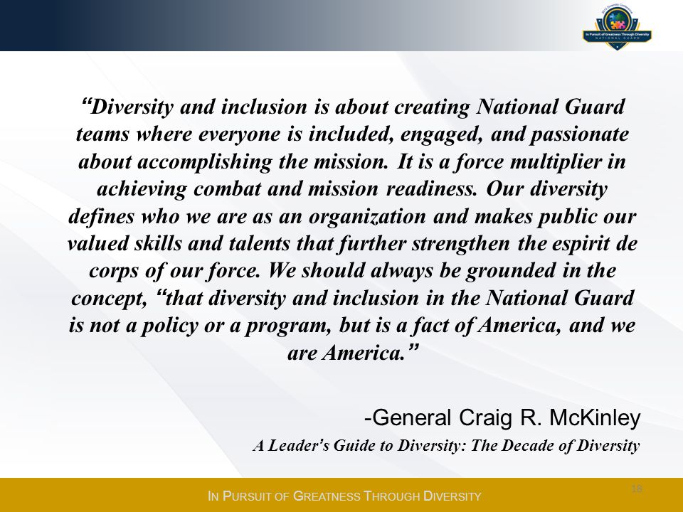 Diversity and inclusion is about creating National Guard teams where everyone is included, engaged, and passionate about accomplishing the mission. It
