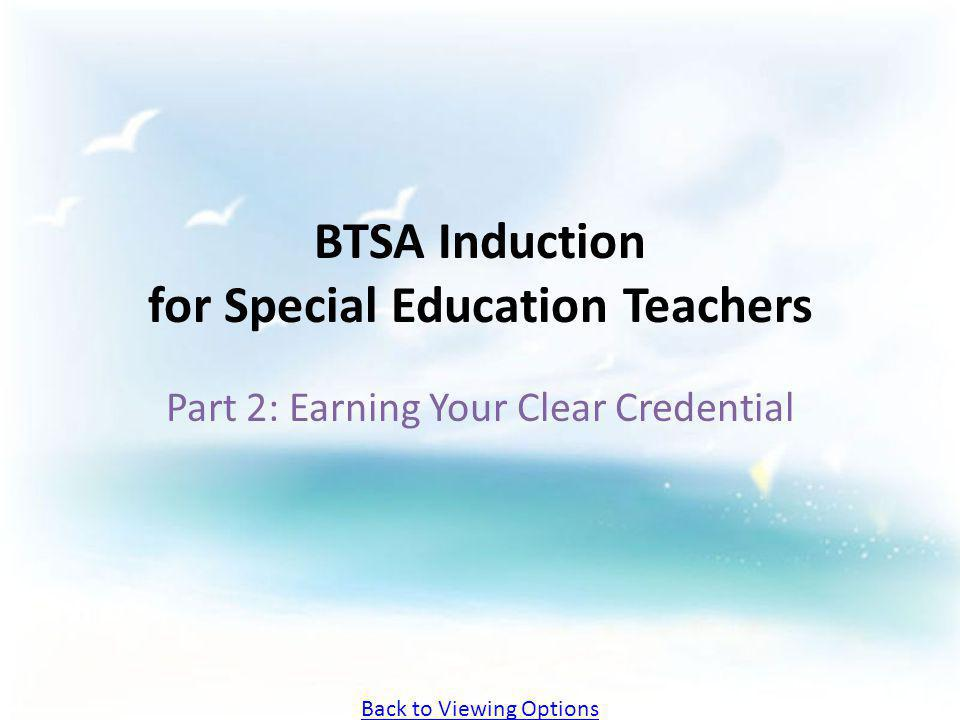 BTSA Induction for Special Education Teachers Part 2: Earning Your Clear Credential Back to Viewing Options
