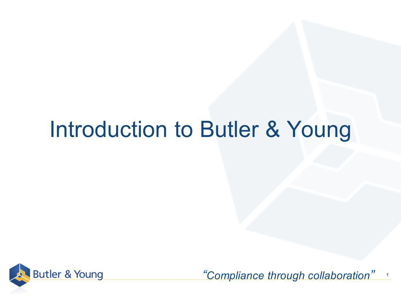 1 Introduction to Butler & Young Compliance through collaboration