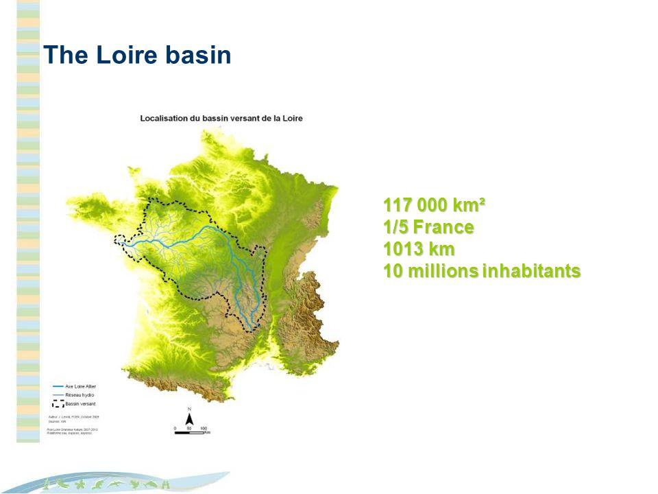 The Loire basin 117 000 km² 1/5 France 1013 km 10 millions inhabitants