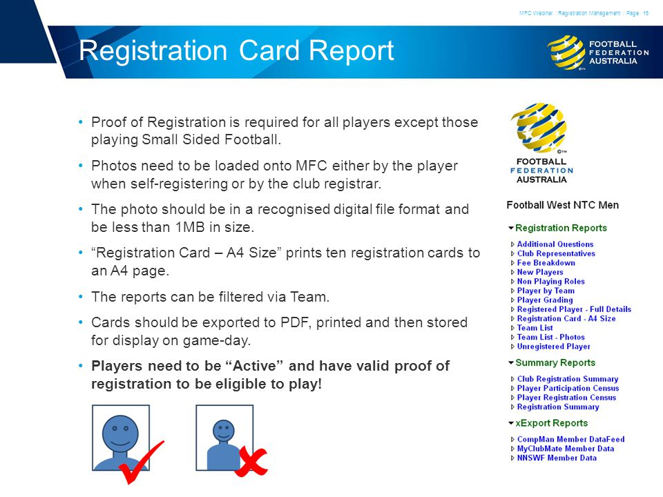 Registration Card Report Proof of Registration is required for all players except those playing Small Sided Football.