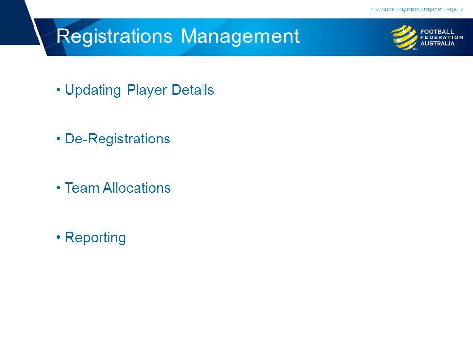 Registrations Management Updating Player Details De-Registrations Team Allocations Reporting MFC Webinar : Registration Management : Page3