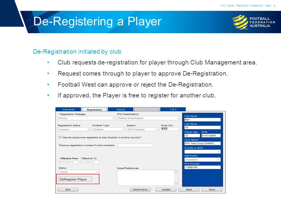 De-Registering a Player De-Registration initiated by club Club requests de-registration for player through Club Management area.