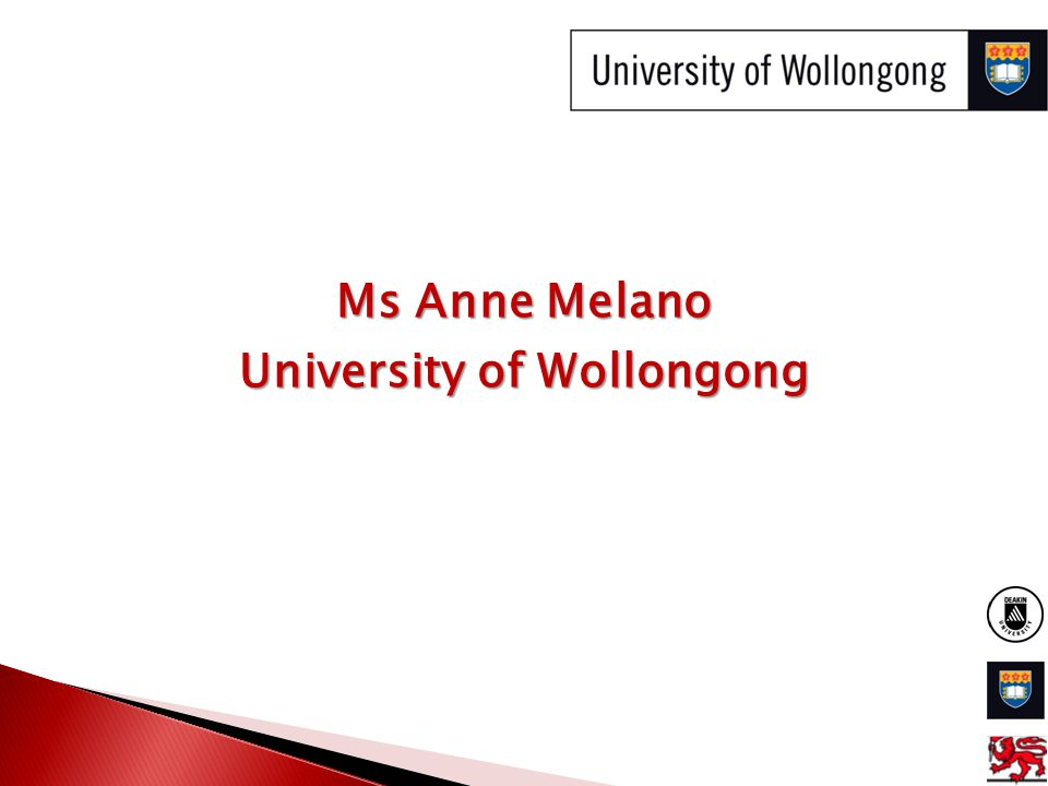 Ms Anne Melano University of Wollongong