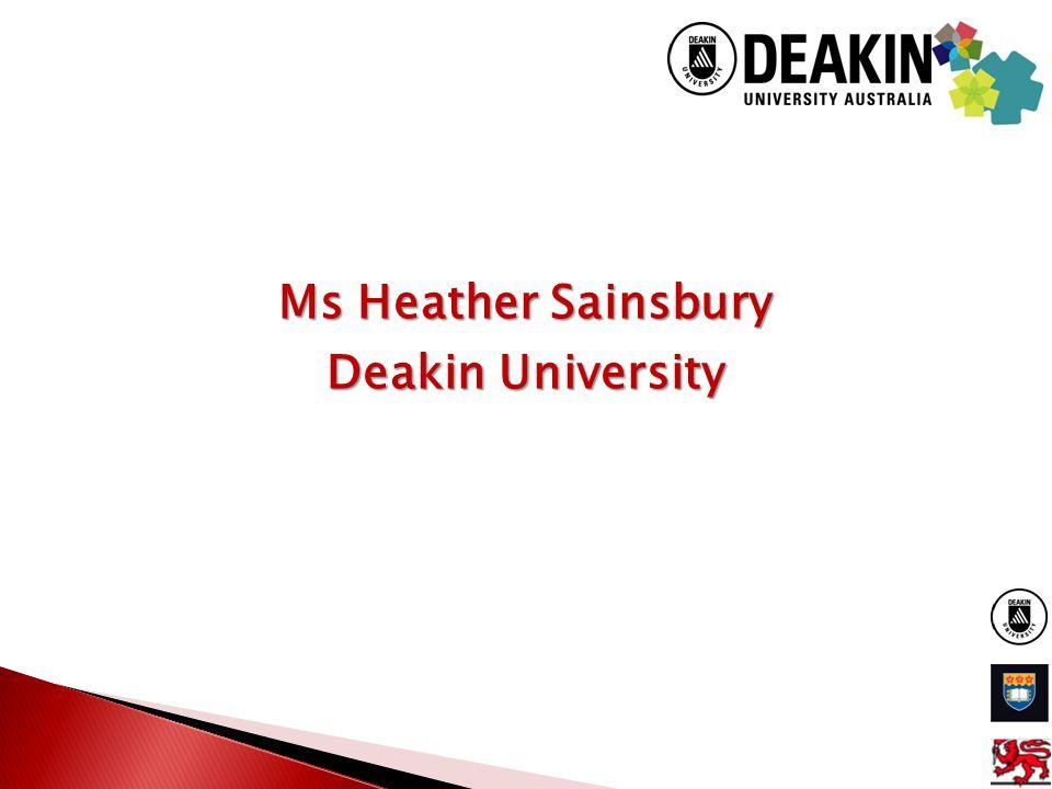 Ms Heather Sainsbury Deakin University