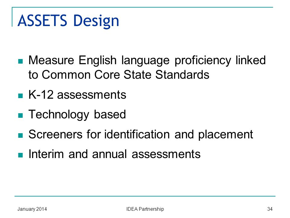 ASSETS States xxxxxxxxxxx Assessment Services Supporting ELs through Technology Systems January 2014 IDEA Partnership 33