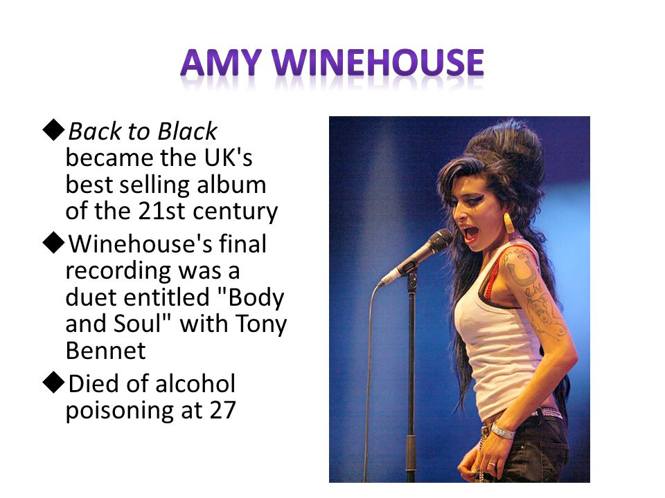 Back to Black became the UK's best selling album of the 21st century Winehouse's final recording was a duet entitled