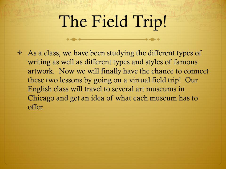The Field Trip.